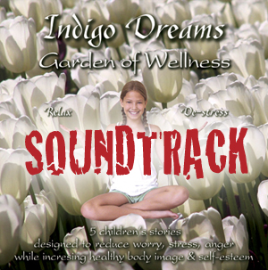 Indigo Dreams: Garden of Wellness Soundtrack