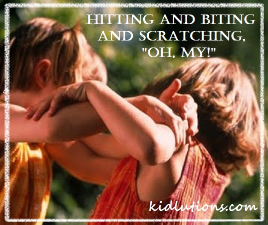 kids biting and hitting and scratching